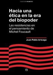 Hacia una ética en la era del biopoder
