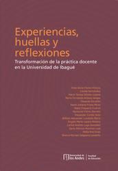 Experiencia, huellas y reflexiones en la transformación de la práctica docente en la Univesidad de Ibagué