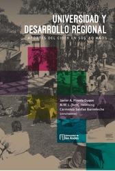 Universidad y desarrollo regional. Aportes del Cider en sus 40 años.