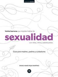 Veinte barreras que impiden hablar de sexualidad con niñas, niños y adolescentes