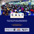 Cali Distrito Especial. Políticas públicas, ordenamiento territorial y descentralización
