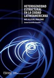 Heterogeneidad estructural en la ciudad latinoamericana