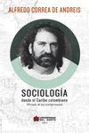 Sociología desde el Caribe colombiano. Mirada de un sentipensante / Alfredo Correa de Andreis