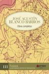 Jose Agustín Blanco Barros. Obras completas, Tomo III