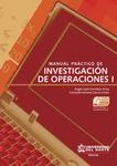 Manual práctico de investigación de Operaciones I, 4ta. Edición