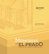 Memorias de El Prado. Arquitectura y Urbanismo. 1920-1960
