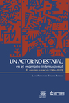 Un actor no estatal en el escenario internacional. El caso de las FARC-EP