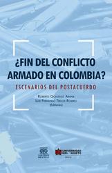 ¿Fin del conflicto armado en Colombia?. Escenarios del postacuerdo