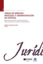 Temas en derecho procesal y administración de justicia
