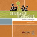 Comunicación organizacional - Técnicas y estrategias
