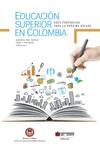 Educación superior en Colombia. Doce propuestas para la próxima década