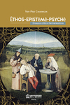 Éthos - Epistèmè - Psychè. Ensayos críticos hermenéuticos.