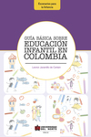 Guía básica sobre educación infantil en Colombia.