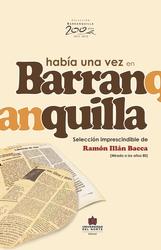 Había una vez en Barranquilla. Selección inprescindible de Ramón Illán Bacca. (Mirada a los años 80)