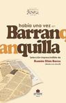 Había una vez en Barranquilla. Selección imprescindible de Ramón Illán Bacca. (Mirada a los años 80)