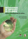 Incubadora de empresas en Colombia. Balances y recomendaciones de políticas