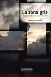 La Zona gris. Imposibilidad de juicios y una nueva ética