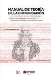 Manual de teoría de la comunicación. I primeras explicaciones