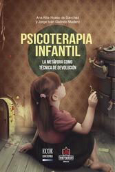 Psicoterapia infantil. La Metáfora como técnica de devolución.