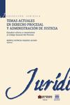 Temas actuales en derecho procesal y administración de justicia.  Estudios críticos y comentarios al Código General del Proceso