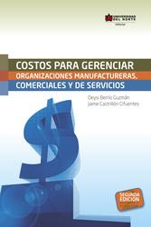 Costos para gerenciar organizaciones manufactureras, comerciales y de servicios 2da. Edición