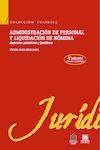 Administración de personal y liquidación de nómina 4ta. Edición Aspectos prácticos y jurídicos