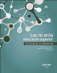 Las Tic en educación superior. Experiencias de innovación.