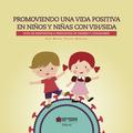 Promoviendo una vida positiva en niños y niñas con VIH/sida. Guía de respuestas a preguntas de padres y cuidadores.
