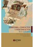 Territorio, conflictos y postconflictos.