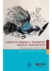 Conflicto armado y transcición hacia el posconflicto.