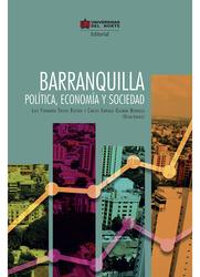 Barranquilla: política, economía y sociedad