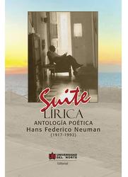 Suite lírica. Antología poética - Hans Federico Neuman (1917-1992)