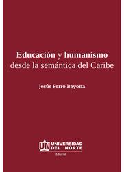 Educación y humanismo desde la semántica del Caribe