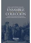 ENSAMBLE DE UNA COLECCIÓN.  TRAYECTOS DE KONRAD THEODOR PREUSS DURANTE SU EXPEDICIÓN EN COLOMBIA (1913-1919)
