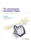 Tic, comunicación y periodismo digital -Tomo II