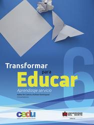 Transformar para educar 6. Aprendizaje servicio