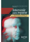 Intervenir para Reparar. Recuperación de la dignidad y la salud mental en contextos de violencia