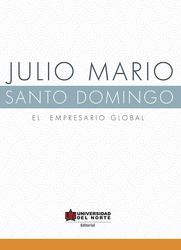 Julio Mario Santo Domingo. El empresario global