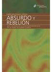 Absurdo y rebelión Una lectura de la contemporaneidad en la obra de Albert Camus