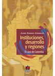 Instituciones, desarrollo y regiones: El caso de Colombia