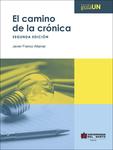 El camino de la crónica. 2da edición