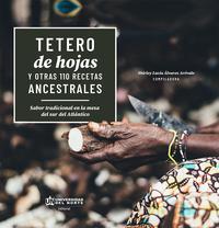 Tetero de hojas y otras 110 recetas ancestrales