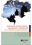 Debilidad institucional, seguridad y migración