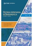 Historia empresarial de Barranquilla II (1880-1980)
