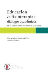 Educación en Fisioterapia: diálogos académicos en la Universidad del Rosario 1996-2016