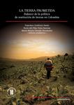 La tierra prometida. Balance de la política de restitución de tierras en Colombia