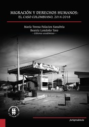 MIGRACIÓN Y DERECHOS HUMANOS EL CASO COLOMBIANO, 2014-2018