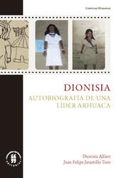 Dionisia. Autobiografía de una líder arhuaca
