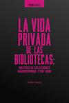 La vida privada de las bibliotecas: rastros de colecciones novohispanas, 1700-1800