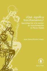 ¿Qué significa transformarnos? Aproximación a la noción de transformación en Pierre Hadot